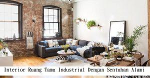 Interior Ruang Tamu Industrial Dengan Sentuhan Alami