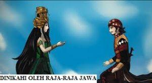 Dinikahi oleh Raja – raja Jawa